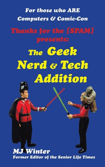 Thanks for the [Spam] - The Geek Nerd & Tech Addition ebook by MJ Winter