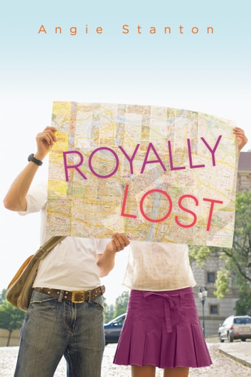 Royally Lost - A Young Adult Novel ebook by Angie Stanton