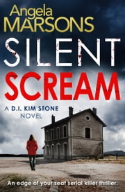 Silent Scream - An edge of your seat serial killer thriller eBook by Angela Marsons