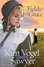 Fields of Grace (Heart of the Prairie Book #4) ebook by Kim Vogel Sawyer