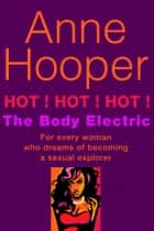 Hot! Hot! Hot! - The Body Electric ebook by Anne Hooper