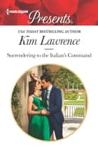 Surrendering to the Italian's Command ebook by Kim Lawrence
