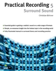 Practical Recording 5: Surround Sound ebook by Christian Birkner