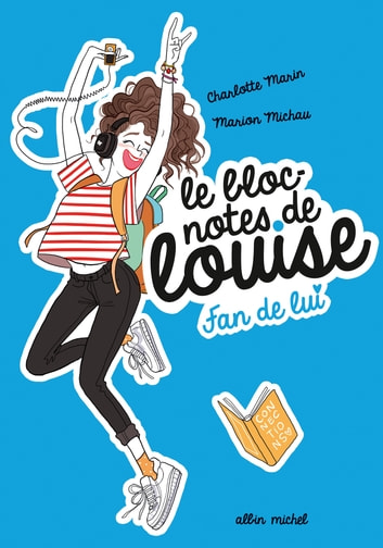 Le bloc-note de Louise T1 - Fan de lui ebook by Marion Michau,Charlotte Marin