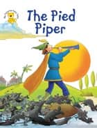 The Pied Piper ebook by Aadarsh Pvt. Ld.