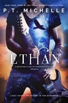 Ethan (Brightest Kind of Darkness, Novella 0.5) ebook by P.T. Michelle