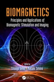 Biomagnetics: Principles and Applications of Biomagnetic Stimulation and Imaging ebook by Ueno, Shoogo