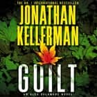 Guilt (Alex Delaware series, Book 28) - A compulsively intriguing psychological thriller audiobook by Jonathan Kellerman