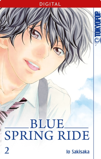 Blue Spring Ride 02 eBook by Io Sakisaka