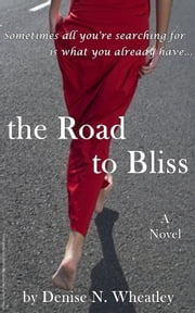 The Road to Bliss ebook by Denise Wheatley