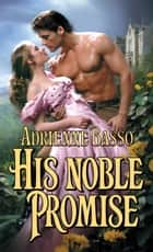 His Noble Promise ebook by Adrienne Basso