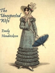 The Unexpected Wife ebook by Emily Hendrickson