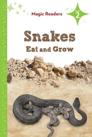 Snakes Eat and Grow ebook by Elston, Heidi M. D.