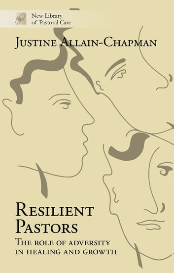 Resilient Pastors - The role of adversity in healing and growth ebook by Justine Allain-Chapman