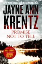 Promise Not To Tell 電子書 by Jayne Ann Krentz