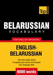 Belarussian Vocabulary for English Speakers - 9000 Words ebook by Andrey Taranov