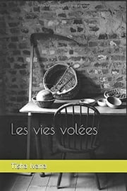 Les vies volées ebook by Tisha Ivana