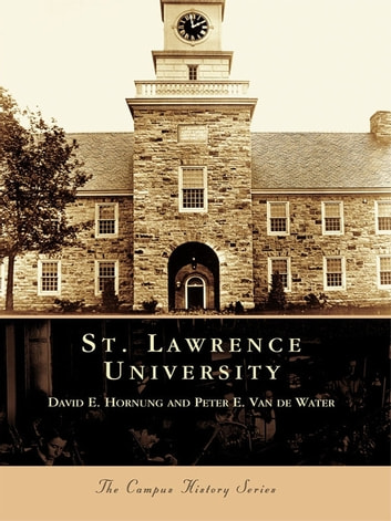 St. Lawrence University ebook by David E. Hornung,Peter E. Van De Water
