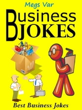 Jokes Business Jokes: Best Business Jokes ebook by Megs Var