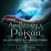 Apothecary's Poison, The audiobook by C.J. Archer