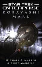 Kobayashi Maru ebook by Michael A. Martin, Andy Mangels