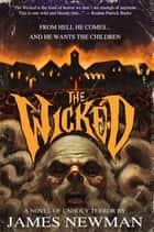 The Wicked ebook by James Newman