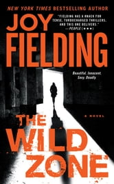 The Wild Zone - A Novel ebook by Joy Fielding