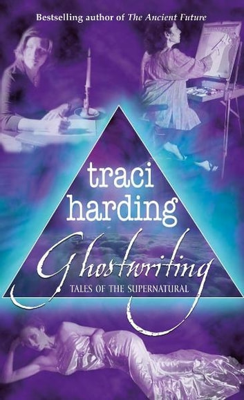 Ghostwriting: Tales of the Supernatural ebook by Traci Harding