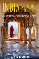India: A Civilization of Differences ebook by Alain Daniélou