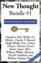 New Thought Bundle #1 ebook by Napoleon Hill, Charles F. Haanel, James Allen,...
