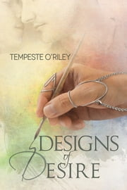 Designs of Desire ebook by Tempeste O'Riley