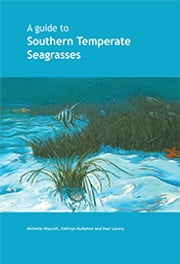A Guide to Southern Temperate Seagrasses ebook by Michelle Waycott,Kathryn McMahon,Paul Lavery