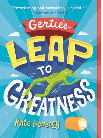 Gertie's Leap to Greatness ebook by Kate Beasley