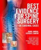 Best Evidence for Spine Surgery E-Book - 20 Cardinal Cases ebook by Rahul Jandial, MD, PhD,...