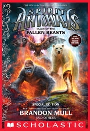 Tales of the Fallen Beasts (Spirit Animals: Special Edition) ebook by Brandon Mull,Emily Seife,Nick Eliopulos,Gavin Brown,Billy Merrell