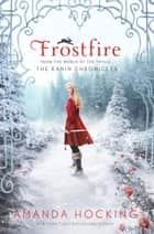 Frostfire ebook by Amanda Hocking