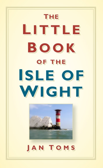 The Little Book of the Isle of Wight ebook by Jan Toms