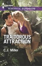 Traitorous Attraction ekitaplar by C.J. Miller