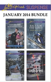 Love Inspired Suspense January 2014 Bundle - Safe by the Marshal's Side\Frame-Up\Race for the Gold\Crossfire ebook by Shirlee McCoy,Jill Elizabeth Nelson,Dana Mentink,Jodie Bailey
