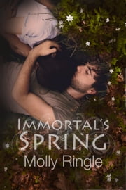 Immortal's Spring ebook by Molly Ringle
