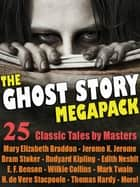 The Ghost Story Megapack ebook by Mary Elizabeth Braddon,Jerome K. Jerome