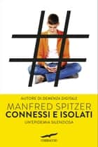 Connessi e isolati ebook by Manfred Spitzer