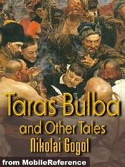 Taras Bulba And Other Tales: St. John's Eve, The Cloak, How The Two Ivans Quarrelled, The Mysterious Portrait & The Calash (Mobi Classics) ebook by Nikolay Gogol,C. J. Hogarth (Translator)