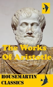 The Works of Aristotle ebook by Aristotle