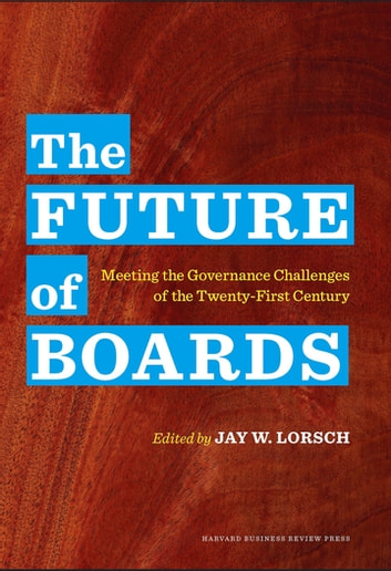 The Future of Boards - Meeting the Governance Challenges of the Twenty-First Century ebook by