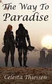 The Way to Paradise ebook by Celesta Thiessen