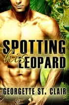 Spotting His Leopard - Shifters, Inc., #5 ebook by Georgette St. Clair