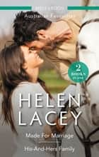 Australian Favourites Duo - Made For Marriage & His-And-Hers Family ebook by Helen Lacey