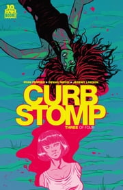 Curb Stomp #3 (of 4) ebook by Ryan Ferrier,Devaki Neogi
