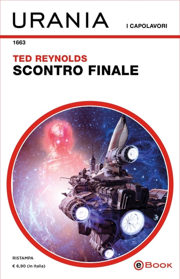Scontro finale (Urania) eBook by Ted Reynolds
